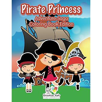 Pirate Princess - Adventure Saga Coloring Book Edition by Kreative Kid