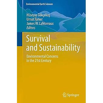 Survival and Sustainability by Edited by Huseyin Goekcekus & Edited by Umut Turker & Edited by James W LaMoreaux