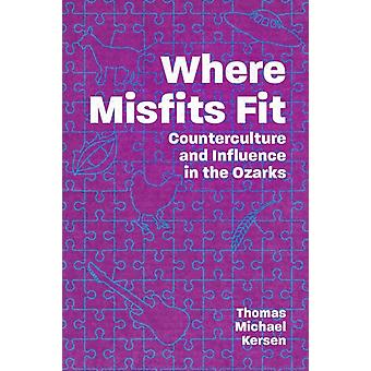Where Misfits Fit by Thomas Michael Kersen