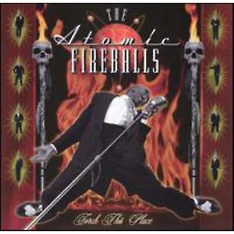 Atomic Fireballs - Torch This Place [CD] USA import
