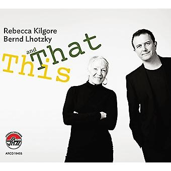 Kilgore, Rebecca / Lhotzky, Bernd - This & That [CD] USA import