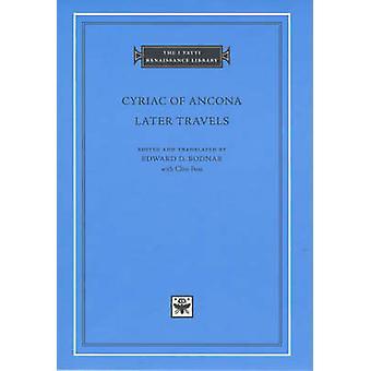 Cyriac von Ancona - später Reisen durch Edward W. Bodnar - Clive Foss - Ed