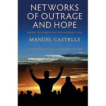Networks of Outrage and Hope - Social Movements in the Internet Age (2