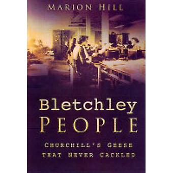 Bletchley Park People by Marion Hill - 9780750933629 Book