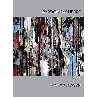 Perdón por mi corazón - poemas de Marcus Jackson - libro 9780810136915