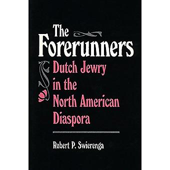 The Forerunners - Dutch Jewry in the North American Diaspora by Author