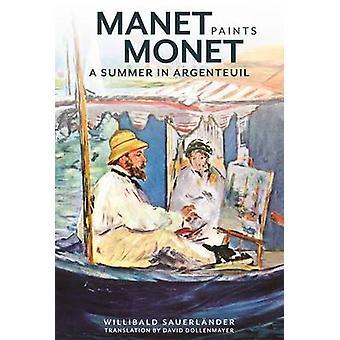 Manet schildert Monet - een zomer Argenteuil door Willibald Sauerlander-