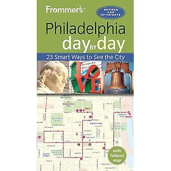 Frommer's Philadelphia Day by Day (2nd Revised edition) by Reid Bramb