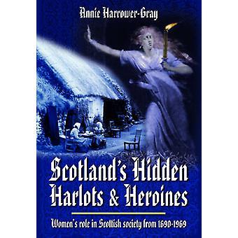 Skottland gömda skökor och hjältinnor - kvinnors roll i skotska Soci