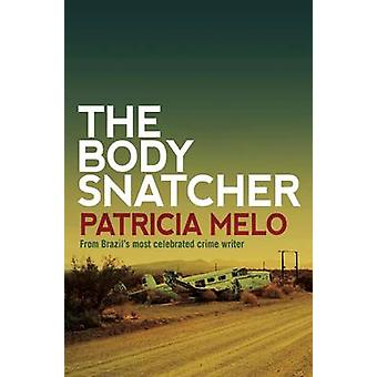 The Body Snatcher by Patricia Melo - Clifford Landers - 9781908524539