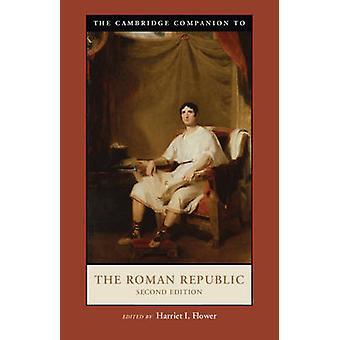Cambridge Companion to the Roman Republic by Harriet I Flower