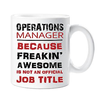 Operations Manager Because Freakin Awesome Isn't An Official Job Title Mug