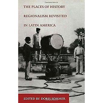 Места истории - Регионализм вновь в Латинской Америке (New ed