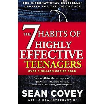 The 7 Habits of Highly Effective Teenagers - The Ultimate Teenage Succ