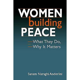 Vrouwen gebouw vrede - wat ze doen - waarom dat van belang door Sanam Naraghi
