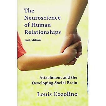 Neuroscience af menneskelige relationer: tilknytning og udvikle sociale hjernen (Norton serie på Interpersonel neurobiologi)