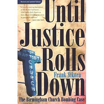 Until Justice Rolls Down: Birmingham Church Bombing Case (Fire Ant Books)