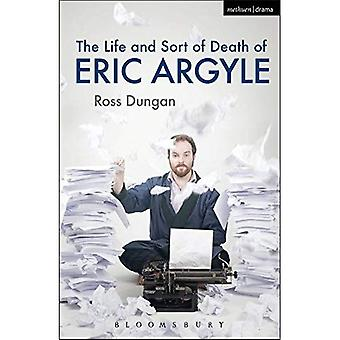 The Life and Sort of Death of Eric Argyle (Modern Plays)