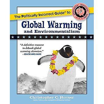 Politiskt inkorrekt Guide till globala uppvärmningen & miljöaktivism (politiskt inkorrekt guider)