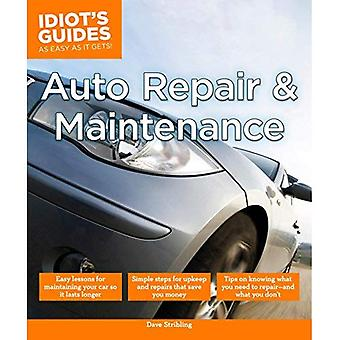 Idiot's Guides: Auto Repair and Maintenance