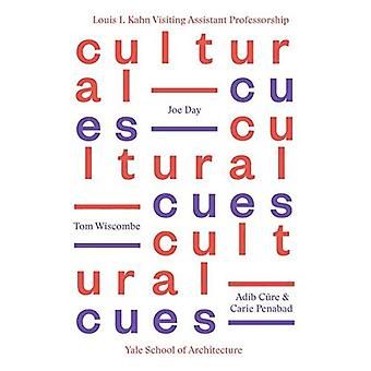 Cultural Cues: Joe Day, Adib Cure & Carie Penabad, Tom Wiscombe (Louis H. Kahn Visiting Assistant Professorship...