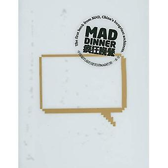 MAD diner: Een monografie over de Beijing-based MAD Office
