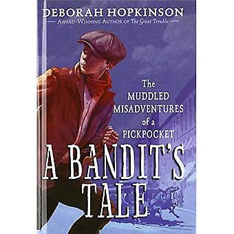 En Bandit's Tale: den röriga missöden av en ficktjuv