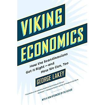Economie de Viking: Comment les Scandinaves eu droit - et comment nous pouvons, trop
