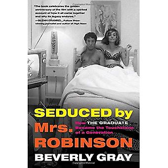 Seduced by Mrs. Robinson: How \