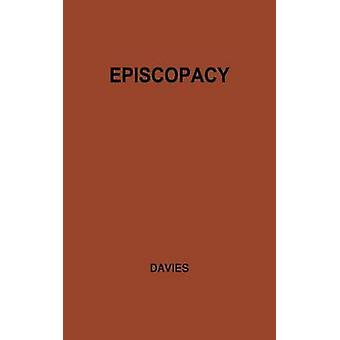 Episcopacy and the Royal Supremacy in the Church of England in the XVI Century by Davies & E. Tegla