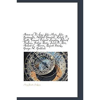 Heroes i dag John Muir ferska Wilfred Grenfell Robert F. Scott Samuel Pierpont Lang av Parkman & Mary Rosetta