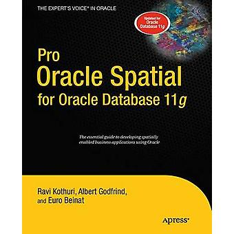 Pro Oracle Spatial for Oracle Database 11g by Kothuri & Ravikanth