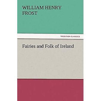 Las hadas y Folk de Irlanda por heladas y William Henry