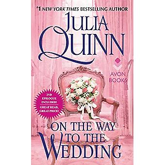 On The Way to the Wedding by Julia Quinn - 9780062353818 Book