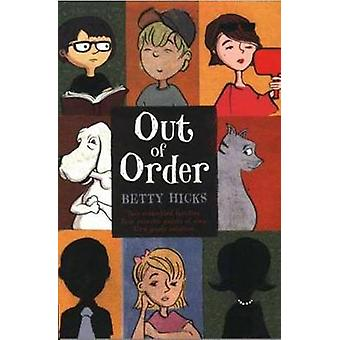 Out of Order by Betty Hicks - 9780312373559 Book