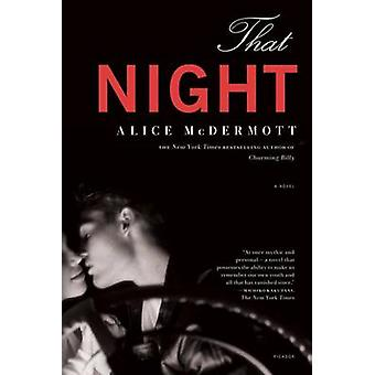 That Night by Alice McDermott - 9780312681166 Book