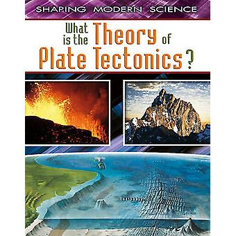 What is the Theory of Plate Tectonics? by Craig Saunders - 9780778772