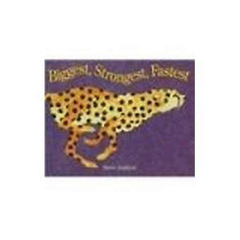 Biggest - Strongest - Fastest by Steve Jenkins - 9780780783690 Book