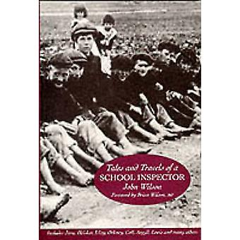 Tales and Travels of a School Inspector by Reverend Dr John Wilson -