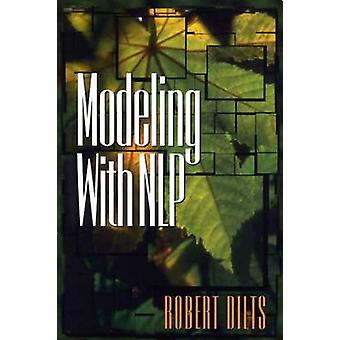 Modeling with NLP by Robert D. Dilts - 9780916990466 Book