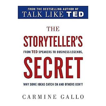 The Storyteller's Secret - From TED Speakers to Business Legends - Why