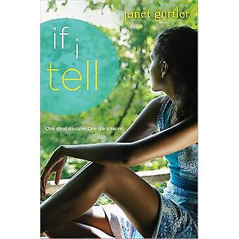 If I Tell by Janet Gurtler - 9781402261039 Book