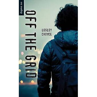 Off the Grid by Lesley Choyce - 9781459809260 Book