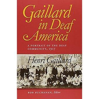 Gaillard in Deaf America by Henri Gaillard - Robert Buchanan - 978156