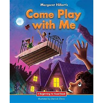 Come Play with Me by Margaret Hillert - 9781599538143 Book