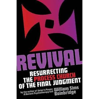 Revival - Resurrecting the Process Church of the Final Judgement by Wi