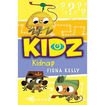 Kidnap! by Fiona Kelly - 9781846470318 Book