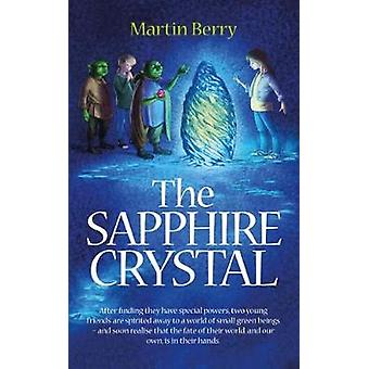 The Sapphire Crystal by Martin Berry - 9781861517333 Book