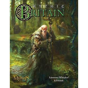 Mythic Britain - Roleplaying in Dark Ages Britain by Lawrence Whitaker