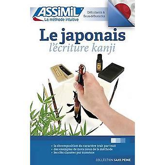 Le Japonais Lectriture Kanji by Catherine Garnier - 9782700507355 Book